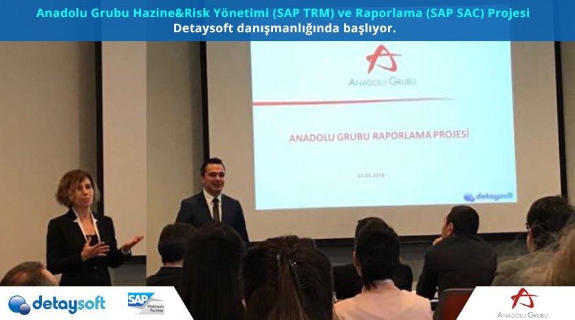 Anadolu Group Treasury & Risk Management (SAP TRM) and Reporting (SAP SAC) Project launched with Detaysoft as consultant.